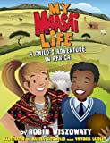 My Maasai Life: A Child's Adventure in Africa