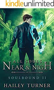 All Souls Near & Nigh (Soulbound Book 2) (English Edition)