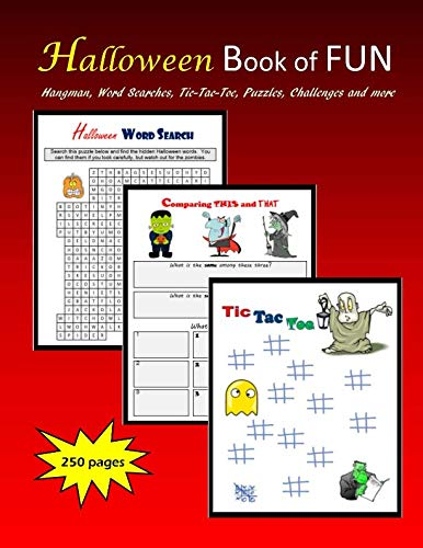Halloween Book of FUN: Hangman, Word Searches, Tic-Tac-Toe, Puzzles, Challenges and more -