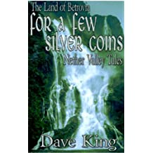 For a Few Silver Coins (Nether Valley Tales Book 3)