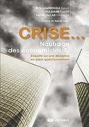 Crise...  Naufrage des économistes ?: Enquête sur une discipline en plein questionnement (French Edition)