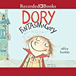 Dory Fantasmagory | Abby Hanlon