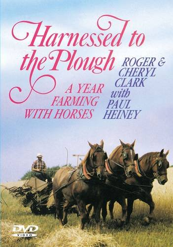 Harnessed to the Plough: A Year Farming with Horses