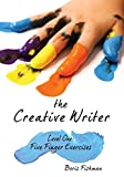 1: The Creative Writer: Level One: Five Finger Exercises (The Creative Writer)