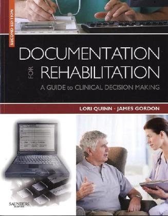 Documentation for Rehabilitation: A Guide to Clinical Decision Making, 2e (.NET Developers Series)