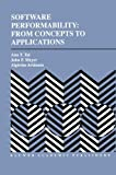 Software Performability: from Concepts to Applications : From Concepts to Applications, Tai, Ann T. and Meyer, John F., 1461285690