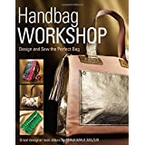 Handbag Workshop: Design and Sew the Perfect Bag