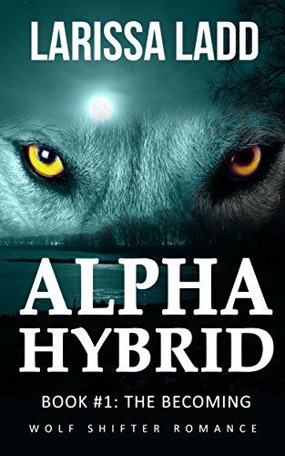 Alpha Hybrid Book 1: Wolf Shifter Romance (Cavern of Light Series)