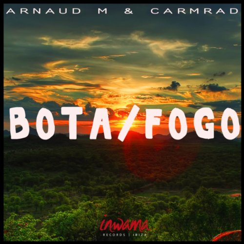 bota fogo original mix arnaud m and carmrad from the album bota fogo