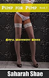 Pump for Pump (Sinful Matrimony Series Book 3)