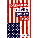Dreamers Have a Dream Too
