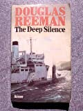 img - for THE DEEP SILENCE : A Nuclear Sub in the China Sea ! book / textbook / text book