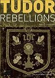Tudor Rebellions: Revised 5th Edition (Seminar Studies In History)