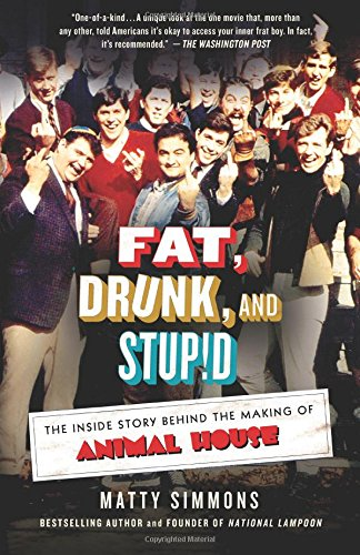 Download Fat, Drunk, and Stupid: The Inside Story Behind the Making of Animal House pdf epub