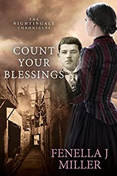 Count Your Blessings (The Nightingale Chronicles Book 2) by [Miller, Fenella J]