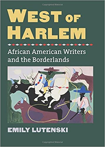 West of Harlem: African American Writers and the Borderlands