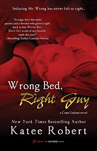 Wrong Bed, Right Guy (Come Undone Book 1) cover