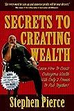 Secrets to Creating Wealth, Stephen Pierce, 1933596414