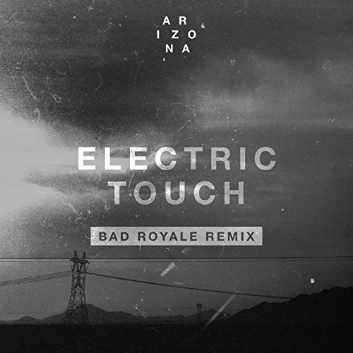 Electric Touch (Bad Royale Remix)