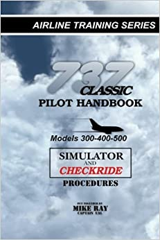 737 Classic Pilot Handbook: Simulator and Checkride Procedures