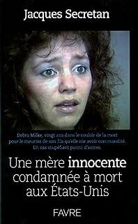 Une mère innocente condamnée à mort aux États-Unis, Secretan, Jacques