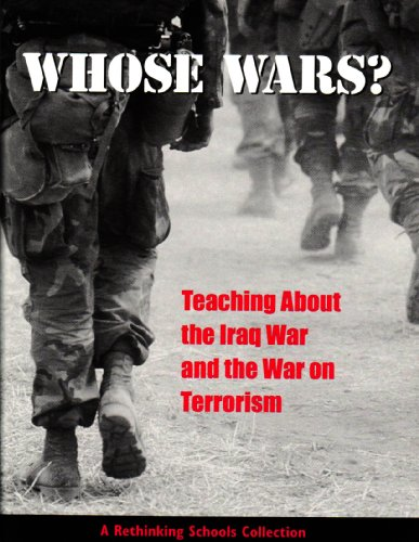 Whose Wars?: Teaching About the Iraq War And the War on Terrorism