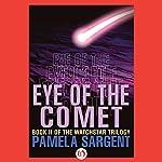 Eye of the Comet: Watchstar Trilogy, Book 2 | Pamela Sargent