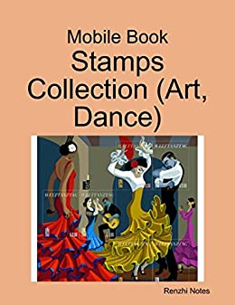 mobile book stamps collection art dance kindle edition by renzhi notes arts photography. Black Bedroom Furniture Sets. Home Design Ideas