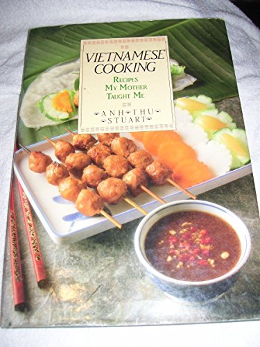 Vietnamese Cooking: Recipes My Mother Taught Me