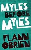 Myles Before Myles, Flann O'Brien, 1843512645