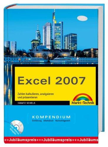 Excel 2007 Kompendium mit CD-ROM mit besonders genialen Makros des Autors und weiteren hilfreichen Tools