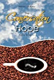 The Conversation of Hope, Krishna J. Guilbeau, 1477126015