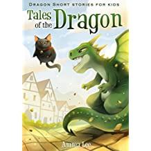 Children's Book : Tales of The Dragon: Dragon Short Stories for Kids, Adventure books for kids, Emotional and EQ, Ages 3-8