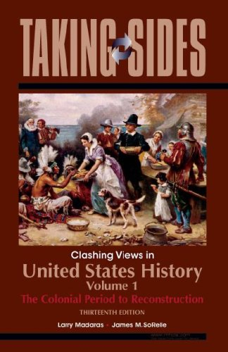 United States History, Volume 1: Taking Sides - Clashing Views in United States History, Volume 1: The Colonial Period t