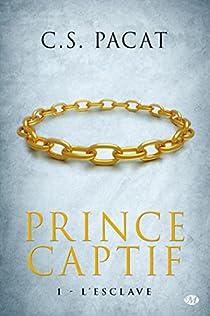 Prince captif, Tome 1 : L'esclave par Pacat