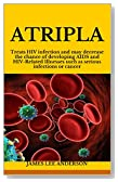 ATRIPLA: Treats HIV infection and may decrease the chance of developing AIDS and HIV-Related Illnesses such as serious infections or cancer