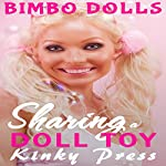 Sharing a Doll Toy: Kinky Press Bimbo Dolls, Book 8 |  Kinky Press