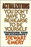 Actualizations : You Don't Have to Rehearse to Be Yourself, Emery, Stewart, 0829002227
