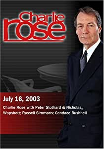 Charlie Rose with Peter Stothard & Nicholas Wapshott; Russell Simmons; Candace Bushnell (July 16, 2003)