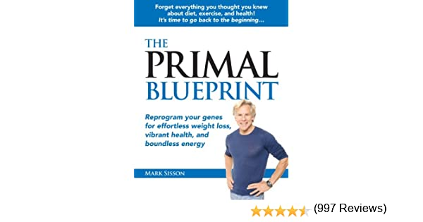 The primal blueprint kindle edition by mark sisson health the primal blueprint kindle edition by mark sisson health fitness dieting kindle ebooks amazon malvernweather Choice Image