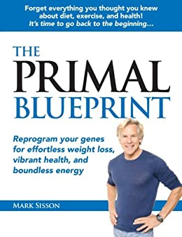 The primal blueprint kindle edition by mark sisson health the primal blueprint by mark sisson malvernweather Image collections