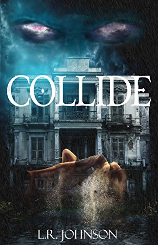 COLLIDE by [Johnson, L. R.]