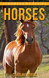 Horse: Amazing Photos & Fun Facts Book About Horses For Kids (Remember Me Series)