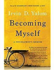 Becoming Myself: A Psychiatrist's Memoir