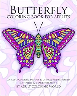 Adults An Adult Coloring Book Of 40 Detailed And Patterned Butterflies Volume 12 Animal Books For Online At Low Prices In India