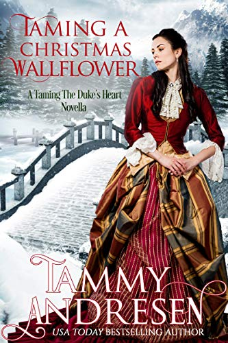 Taming a Christmas Wallflower (Taming the Duke's Heart Book 7)