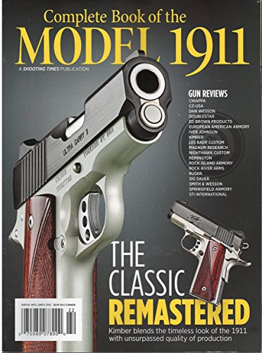 Complete book of the model 1911 Shooting Times 2016