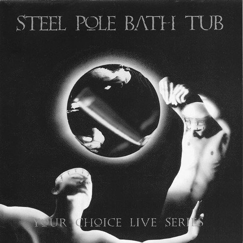 Your Choice Live Series by Steel Pole Bath Tub (1994-06-07) ()