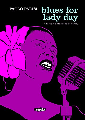 Blues for Lady Day. A História de Billie Holiday