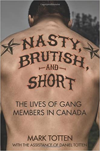 Brutish The lives of gang members in Canada Nasty and Short